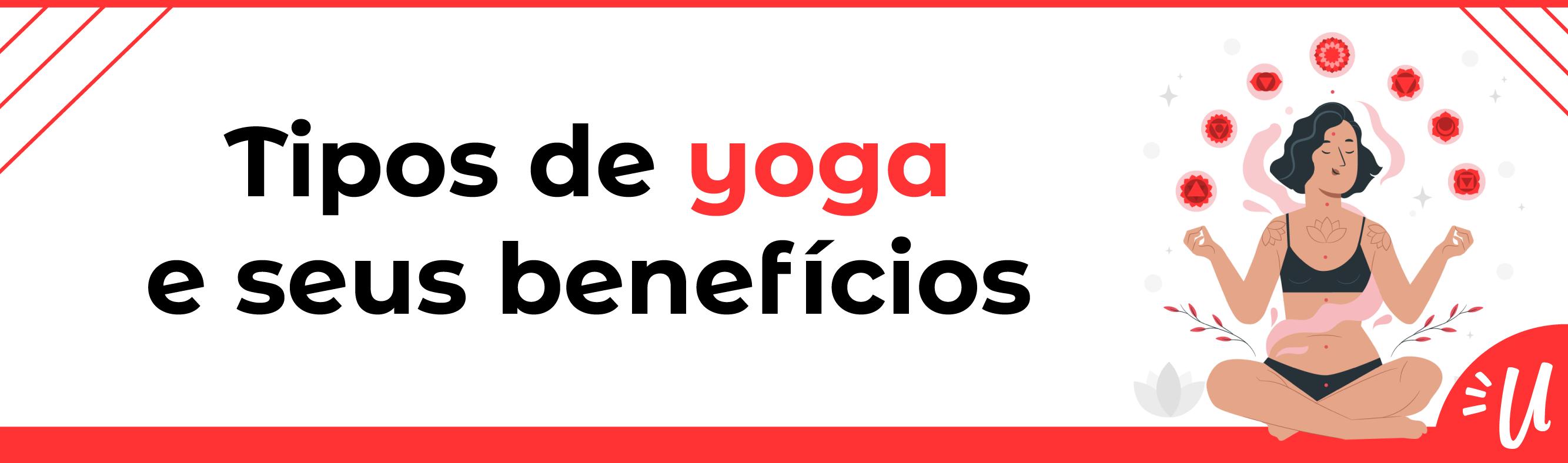 Tipos de yoga e seus benefícios