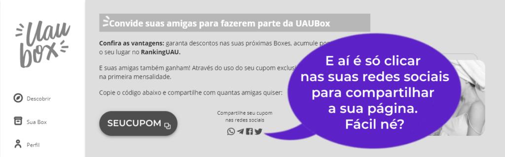Link de indicação na área da assinante UAUBox. Post em link de indicação.